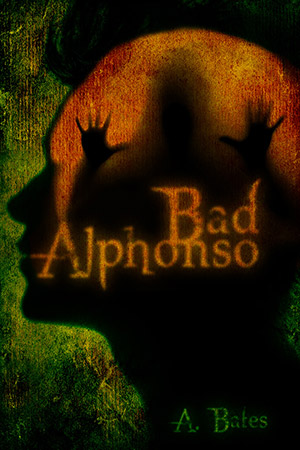 Bad Alphonso, by A. Bates