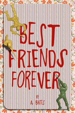 Best Friends Forever, by A. Bates