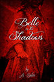 Belle In The Shadows, by A. Bates