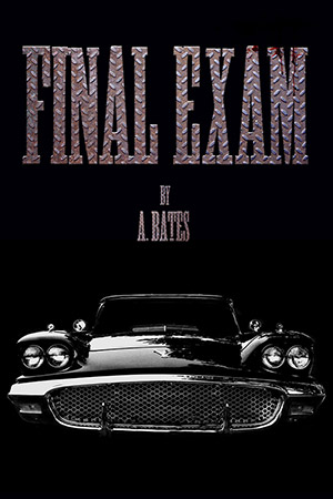 Final Exam, by A. Bates